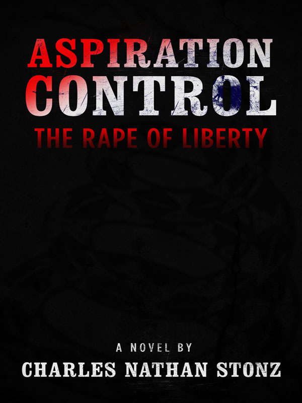 Cover of Aspiration Control: The rape of liberty
