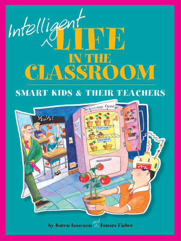 Cover of Intelligent Life in the Classroom: Smart Kids and Their Teachers
