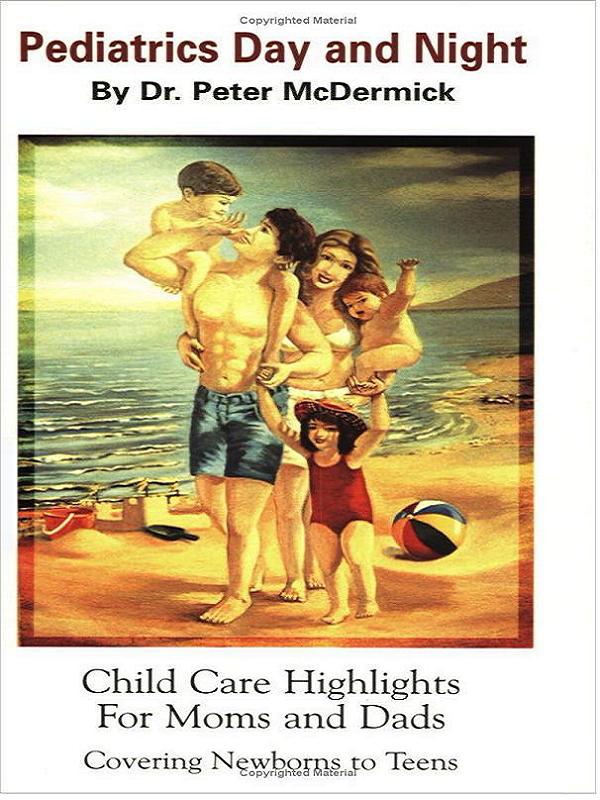 Cover of Pediatrics Day and Night: Child Care Highlights for Moms and Dads