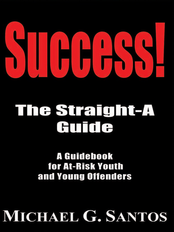 Cover of Success! The Straight-A Guide