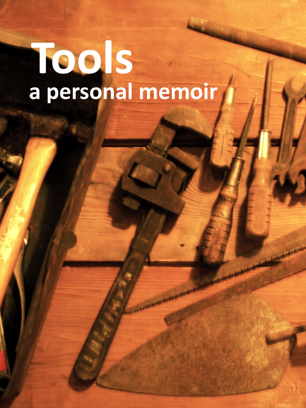 Cover of Tools, A Personal Memoir Vol.1