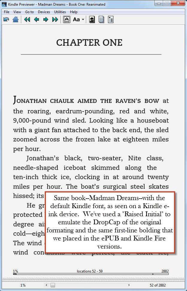 Madman Dreams, on the Kindle e-ink device, using the Caecilia font.