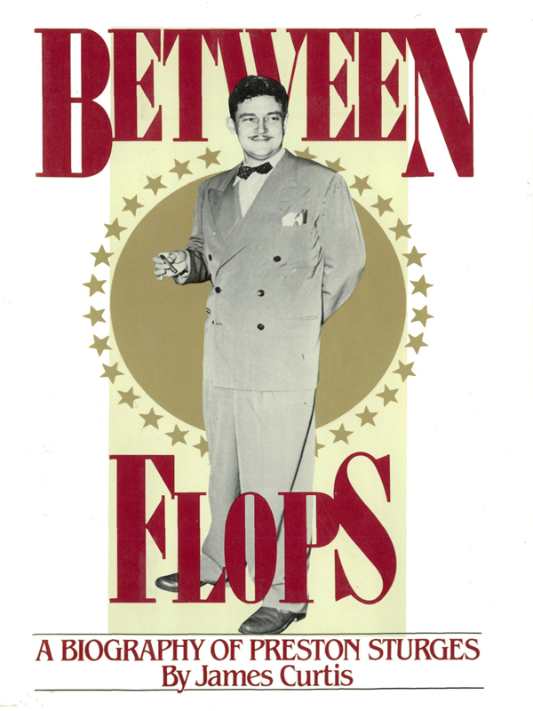 Cover of Between Flops: A Biography of Preston Sturges