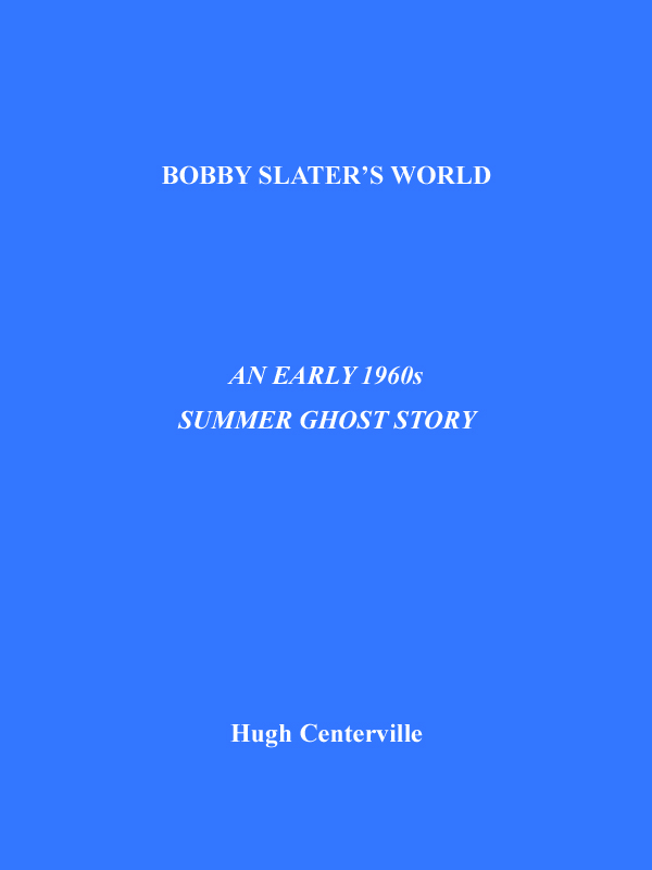 Cover of Bobby Slater's World