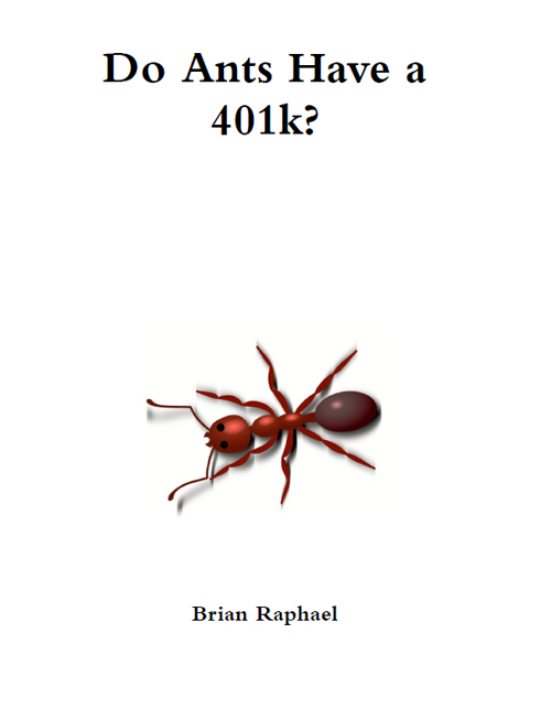 Cover of Do Ants Have 401K?