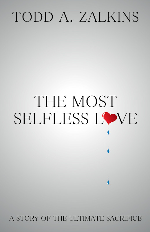 Cover of The Most Selfless Love
