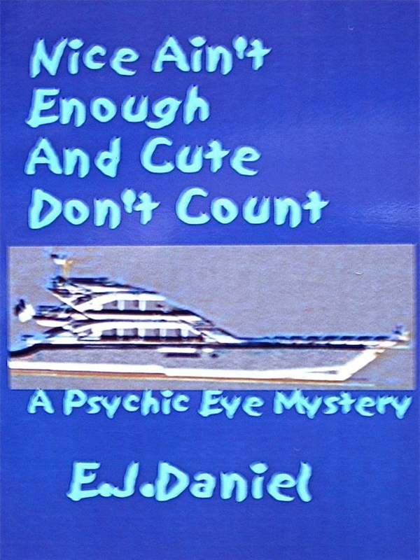Cover of Nice Ain't Enough And Cute Don't Count, A Psychic Eye Mystery