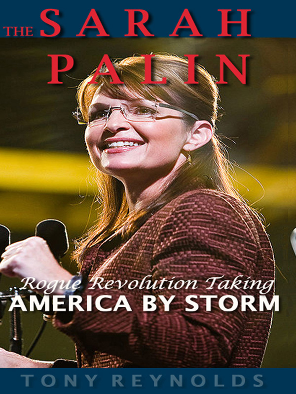 Cover of The Sarah Palin Rogue Revolution Taking America By Storm